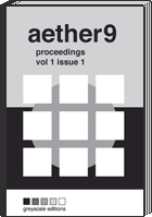 aether9 proceedings volume 1 issue 1